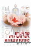 My Life and Very Hard Times with Lousy Doctors (eBook, ePUB)