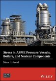 Stress in ASME Pressure Vessels, Boilers, and Nuclear Components (eBook, PDF)