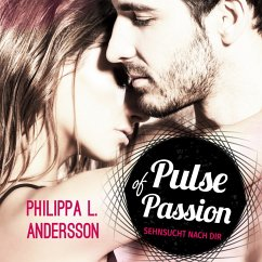 Pulse of Passion - Sehnsucht nach dir (MP3-Download) - Andersson, Philippa L.