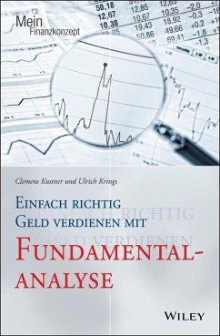 Einfach richtig Geld verdienen mit Fundamentalanalyse (eBook, ePUB) - Kustner, Clemens; Krings, Ulrich