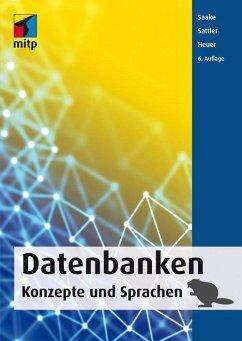 Datenbanken - Konzepte und Sprachen (eBook, PDF) - Heuer, Andreas; Sattler, Kai-Uwe; Saake, Gunter
