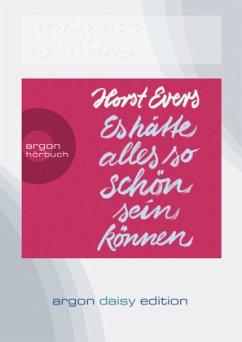 Es hätte alles so schön sein können, 1 MP3-CD (DAISY Edition) - Evers, Horst