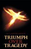 Triumph over Tragedy (eBook, ePUB)
