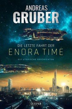 Die letzte Fahrt der Enora Time (eBook, ePUB) - Gruber, Andreas