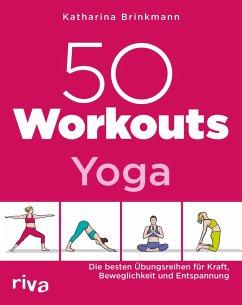 50 Workouts - Yoga (eBook, ePUB) - Brinkmann, Katharina