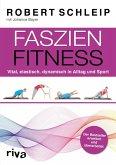 Faszien-Fitness – erweiterte und überarbeitete Ausgabe (eBook, ePUB)