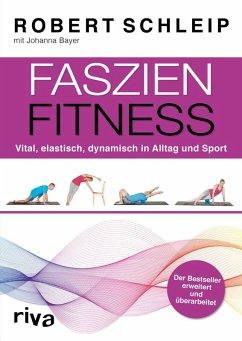Faszien-Fitness - erweiterte und überarbeitete Ausgabe (eBook, ePUB) - Schleip, Robert; Bayer, Johanna