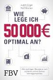 Wie lege ich 50000 Euro optimal an? (eBook, PDF)