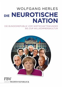 Die neurotische Nation (eBook, ePUB) - Herles, Wolfgang