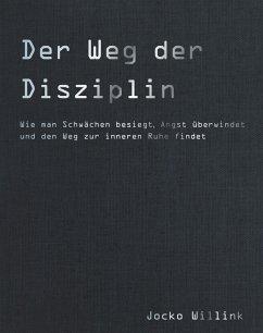 Der Weg der Disziplin (eBook, ePUB) - Willink, Jocko