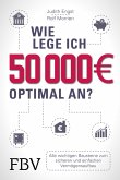Wie lege ich 50000 Euro optimal an? (eBook, ePUB)