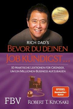 Bevor du deinen Job kündigst ... (eBook, ePUB) - Kiyosaki, Robert T.