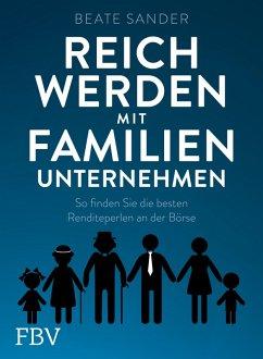 Reich werden mit Familienunternehmen (eBook, PDF) - Sander, Beate