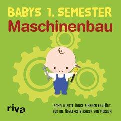 Babys erstes Semester ? Maschinenbau (eBook, PDF)