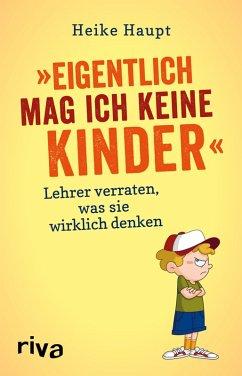 Eigentlich mag ich keine Kinder (eBook, ePUB) - Haupt, Heike