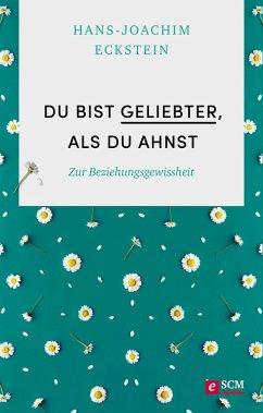 Du bist geliebter, als du ahnst (eBook, ePUB) - Eckstein, Hans-Joachim