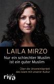 Nur ein schlechter Muslim ist ein guter Muslim (eBook, PDF)