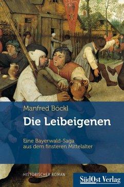 Die Leibeigenen (eBook, ePUB) - Böckl, Manfred