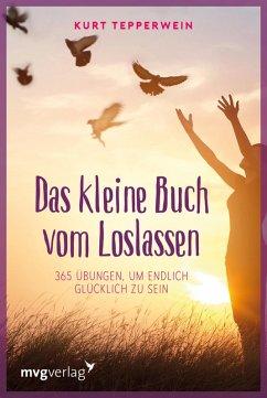 Das kleine Buch vom Loslassen (eBook, PDF) - Tepperwein, Kurt