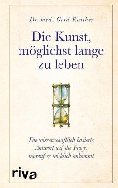 Die Kunst, möglichst lange zu leben (eBook, ePUB) - Reuther, Gerd