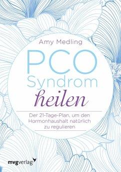 PCO-Syndrom heilen (eBook, ePUB) - Medling, Amy