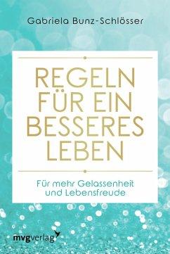Regeln für ein besseres Leben (eBook, ePUB) - Bunz-Schlösser, Gabriela