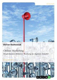 Online Marketing. Möglichkeiten effektiver Werbung im digitalen Zeitalter (eBook, PDF)