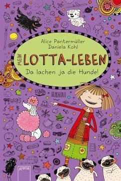 Da lachen ja die Hunde / Mein Lotta-Leben Bd.14 (eBook, ePUB) - Pantermüller, Alice