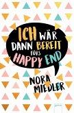 Ich wär dann bereit fürs Happy End (eBook, ePUB)