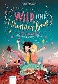Zwei Freundinnen gegen den Rest der Welt / Wild und wunderbar Bd.1 (eBook, ePUB)
