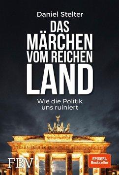Das Märchen vom reichen Land (eBook, ePUB) - Stelter, Daniel