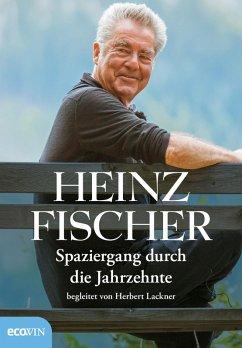 Spaziergang durch die Jahrzehnte (eBook, ePUB) - Fischer, Heinz