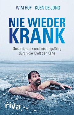 Nie wieder krank (eBook, ePUB) - Hof, Wim; De Jong, Koen