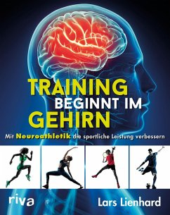 Training beginnt im Gehirn (eBook, ePUB) - Lienhard, Lars