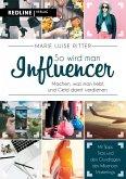 So wird man Influencer! (eBook, ePUB)