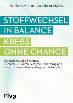 Stoffwechsel in Balance - Krebs ohne Chance (eBook, ePUB) - Winters, Nasha; Higgins Kelley, Jess