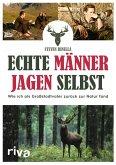 Echte Männer jagen selbst (eBook, ePUB)