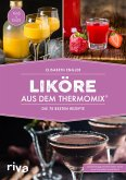 Liköre aus dem Thermomix® (eBook, ePUB)