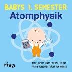 Babys erstes Semester - Atomphysik (eBook, PDF)