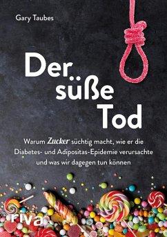 Der süße Tod (eBook, ePUB) - Taubes, Gary