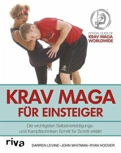 Krav Maga für Einsteiger (eBook, ePUB) - Levine, Darren; Whitman, John; Hoover, Ryan