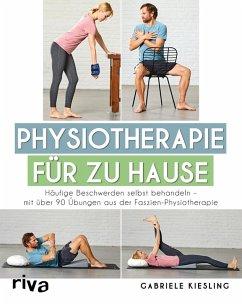 Physiotherapie für zu Hause (eBook, PDF) - Kiesling, Gabriele