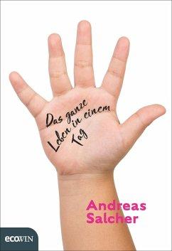 Das ganze Leben in einem Tag (eBook, ePUB) - Salcher, Andreas
