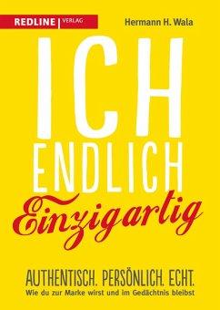 Ich, endlich einzigartig (eBook, ePUB) - Wala, Hermann H.