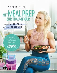 Mit Meal Prep zur Traumfigur (eBook, PDF) - Thiel, Sophia