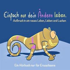 EINFACH NUR DEIN ÄNDERN LEBEN (Glück, Erfolg, Motivation) (MP3-Download) - Lynen, Patrick