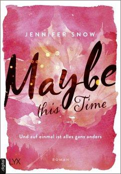 Maybe this Time - Und auf einmal ist alles ganz anders / Colorado Ice Bd.1 (eBook, ePUB) - Snow, Jennifer