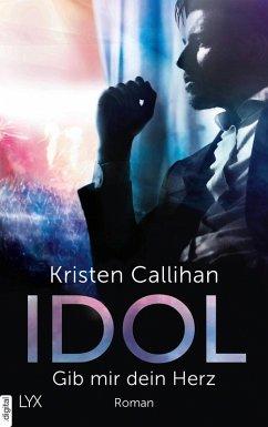 IDOL - Gib mir dein Herz / VIP Bd.2 (eBook, ePUB) - Callihan, Kristen
