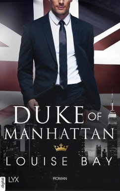 Duke of Manhattan / Kings of New York Bd.3 (eBook, ePUB) - Bay, Louise