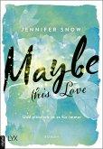 Maybe this Love - Und plötzlich ist es für immer / Colorado Ice Bd.2 (eBook, ePUB)